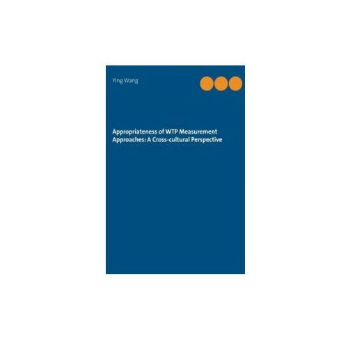 Appropriateness of WTP Measurement Approaches: A Cross-cultural Perspective (9783735722430)