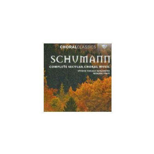 Schumann: Complete Secular Choral Music - Wyprzedaż do 90%