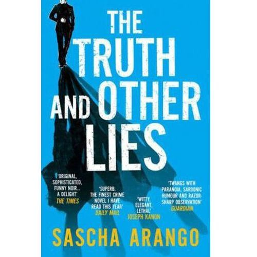 The Truth And Other Lies Pa, Sascha Arango