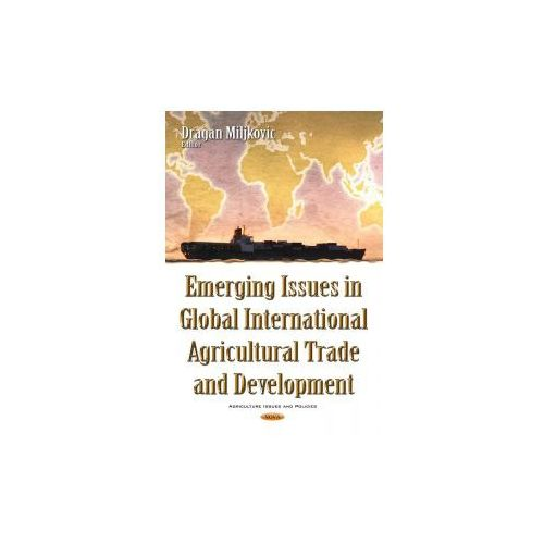 Emerging Issues in Global International Agricultural Trade Development (9781634855686)