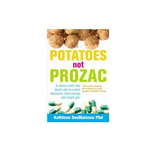 Potatoes Not Prozac - Wysyłka od 3,99 - porównuj ceny z wysyłką, oprawa broszurowa