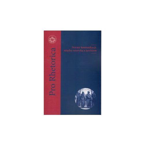 Normy komunikacji Między retoryką a językiem (9788365573933)
