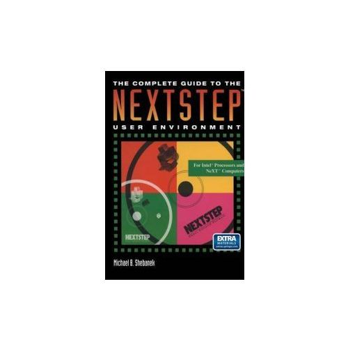 Complete Guide to the NEXTSTEP (TM) User Environment (9780387979564)