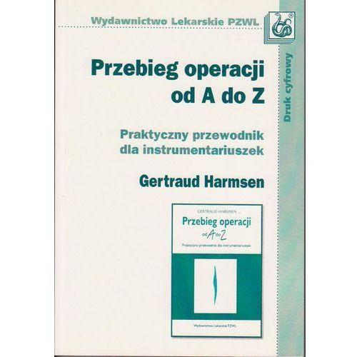 Przebieg operacji od A do Z. Praktyczny przewodnik dla instrumentariuszek dc/ (304 str.)