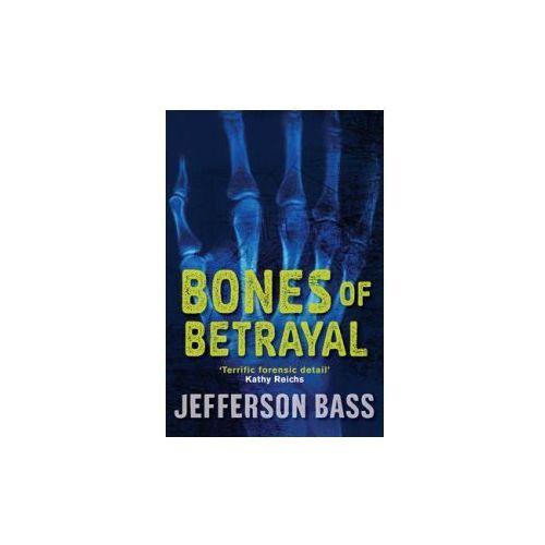 Bones Of Betrayal : A Body Farm Thriller, Bass, Jefferson