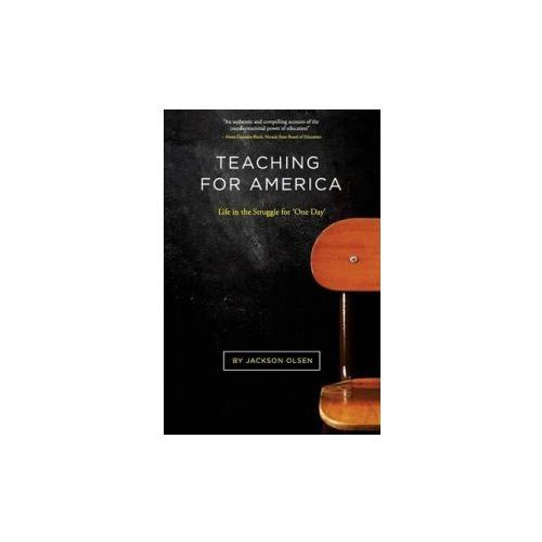 Teaching for America: Life in the Struggle for 'One Day'