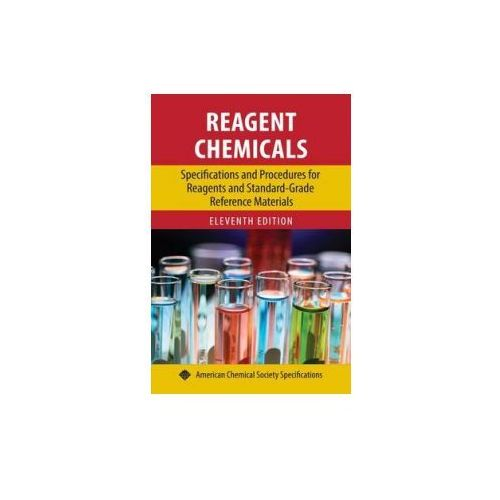 Reagent Chemicals: Specifications and Procedures for Reagents (9780841230453)