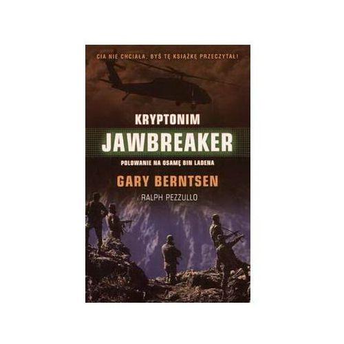 KRYPTONIM JAWBREAKER. POLOWANIE NA OSAMĘ BIN LADENA Gary Berntsen, Ralph Pezzullo (8389779838)