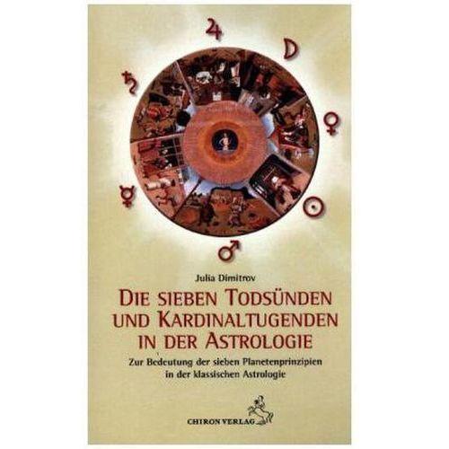 Die sieben Todsünden und Kardinaltugenden in der Astrologie Dimitrov, Julia (9783899972436)