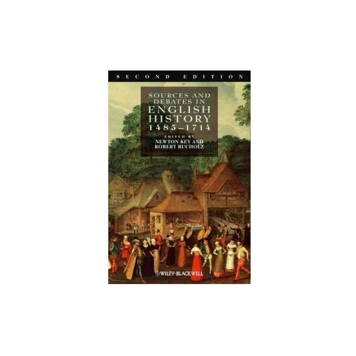 Sources and Debates in English History, 1485 - 1714 (9781405162760)