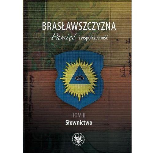 Brasławszczyzna Pamięć i współczesność t.2 (766 str.)