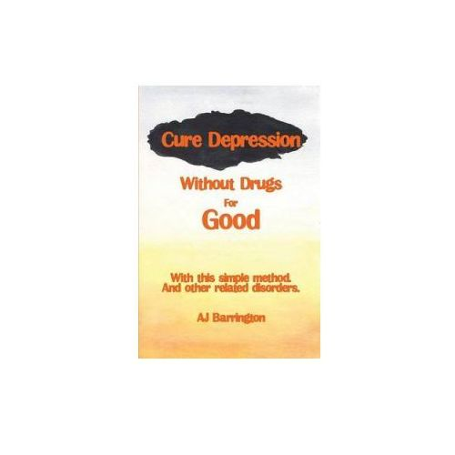 Cure Depression without Drugs for Good (9781909878228)