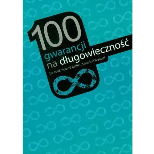 100 gwarancji na długowiecznoœć (ISBN 9788361011309)