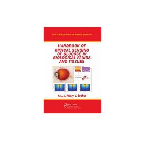 Handbook of Optical Sensing of Glucose in Biological Fluids