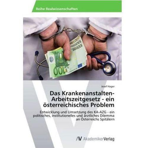 Das Krankenanstalten-Arbeitszeitgesetz - ein österreichisches Problem