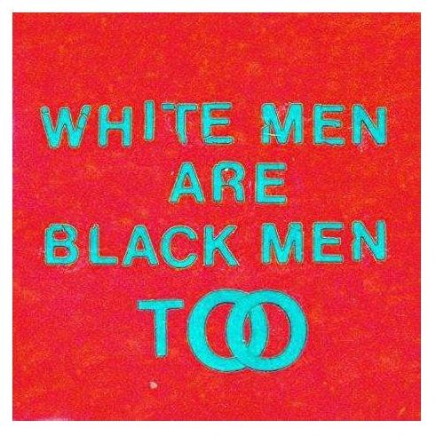 Young Fathers - WHITE MAN ARE BLACK MEN TOO, BDCD264