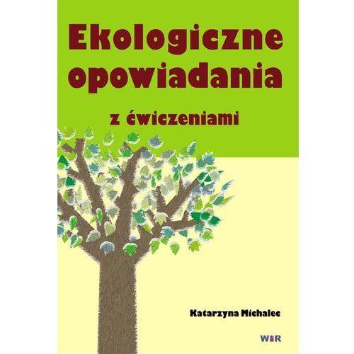 Ekologiczne opowiadania z ćwiczeniami, KATARZYNA MICHALEC