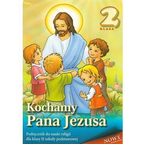 Katechizm SP 2 Kochamy Pana Jezusa. Podręcznik (9788325706050)