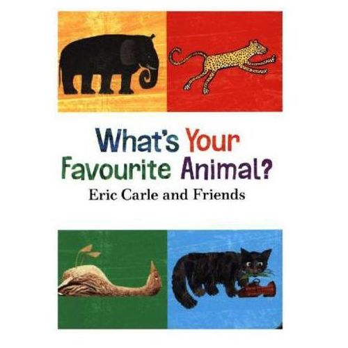 What's Your Favourite Animal?, Carle, Eric / Et Al.