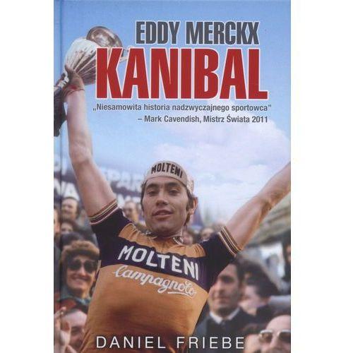 Eddy Merckx. Kanibal (9788393662210)