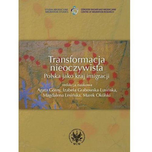 Transformacja nieoczywista Polska jako kraj imigracji (2010)
