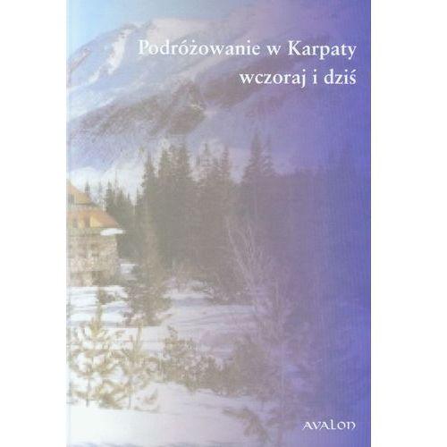Podróżowanie w Karpaty wczoraj i dziś (182 str.)