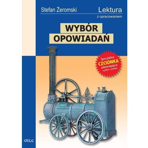 WYBÓR OPOWIADAŃ STEFAN ŻEROMSKI LEKTURA WYDANIE Z OPRACOWANIEM BR (172 str.)
