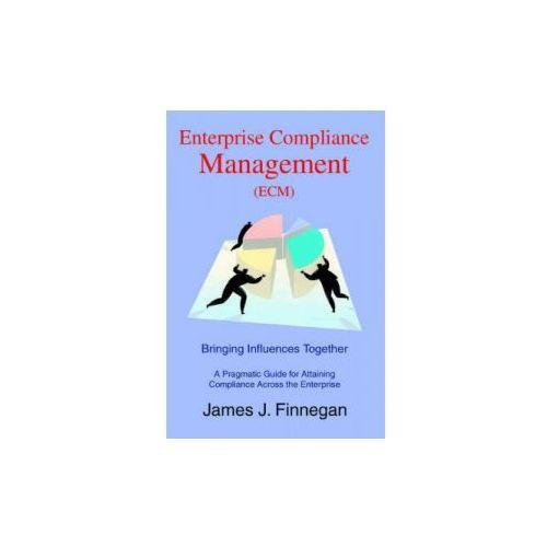Enterprise Compliance Management (Ecm) (9780595323722)