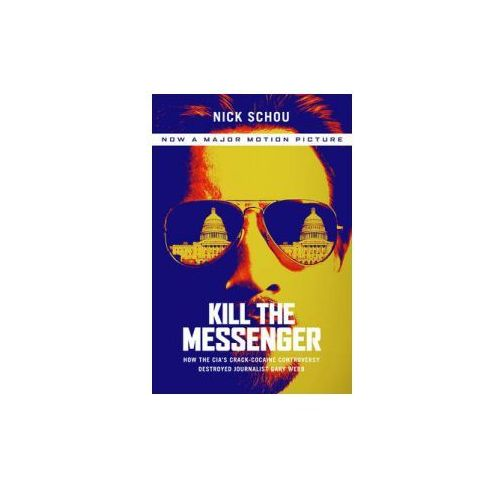 Kill the Messenger (Movie Tie-In Edition) (9781568584713)