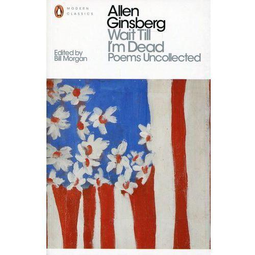 Wait Till I'm Dead, Ginsberg Allen