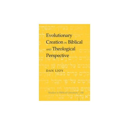Evolutionary Creation in Biblical and Theological Perspective (9781433116247)