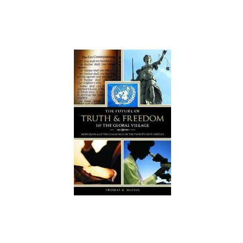 Future of Truth and Freedom in the Global Village