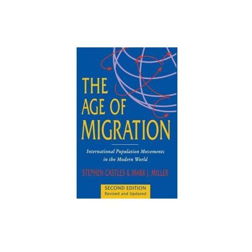 The Age of Migration: International Population Movements in the Modern World (9780333732458)