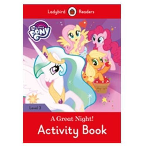 My Little Pony: A Great Night! - Activity Book - Ladybird Readers Level 3 (16 str.)