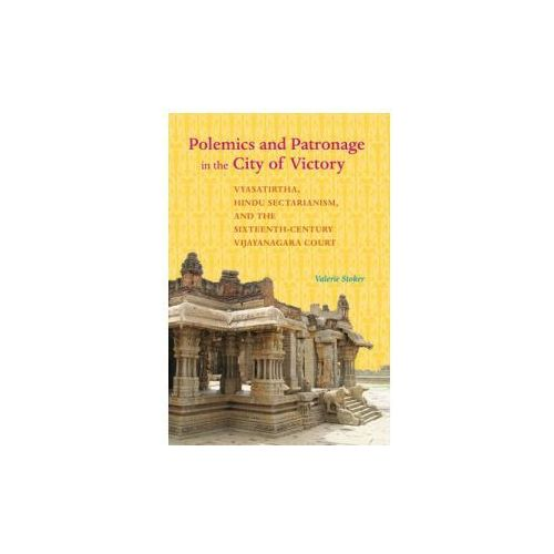 Polemics and Patronage in the City of Victory (9780520291836)