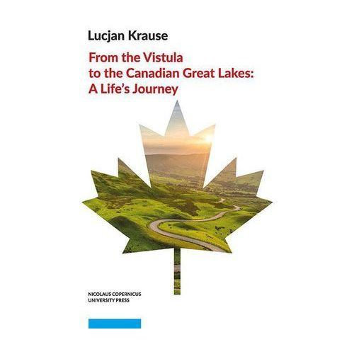 From the Vistula to the Canadian Great Lakes: A Life's Journey - Lucjan Krause (PDF)