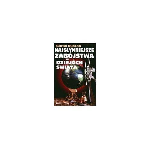 Göran Rystad. Najsłynniejsze zabójstwa w dziejach świata. (ISBN 9788311109209)