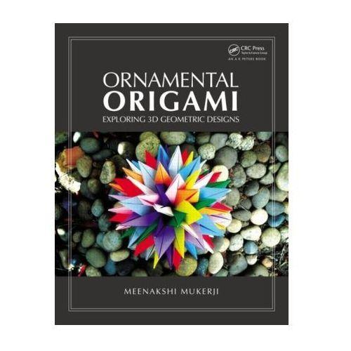 Ornamental Origami: Exploring 3D Geometric Designs - Wysyłka od 3,99 - porównuj ceny z wysyłką (9781568814452)