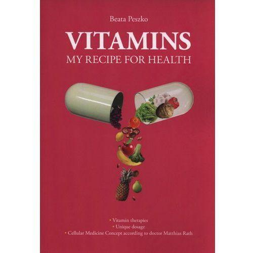 Vitamins my recipe for health, Peszko Beata
