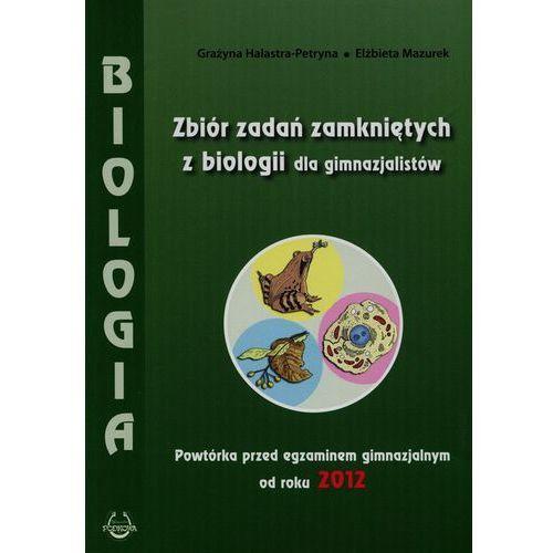 BIOLOGIA. ZBIÓR ZADAŃ ZAMKNIĘTYCH DLA GIMNAZJUM. POWTÓRKA PRZED EGZAMINEM 2012, oprawa miękka