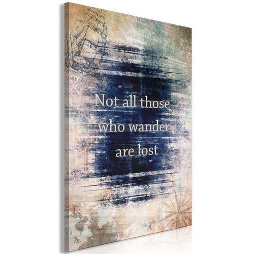 Artgeist Obraz - not all those who wander are lost (1-częściowy) pionowy