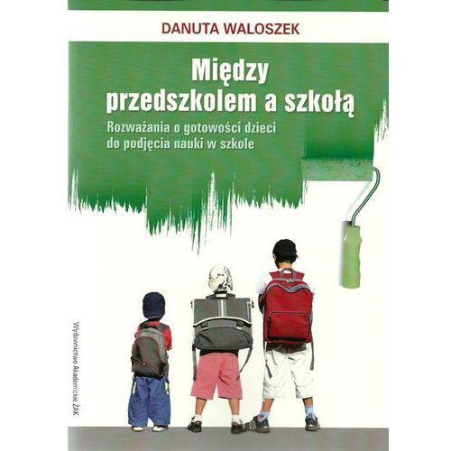 Między przedszkolem a szkołą Rozważania o gotowości dzieci do podjęcia nauki w szkole, Żak