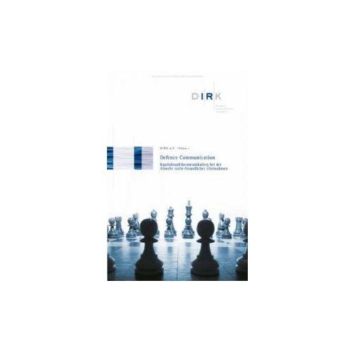 Defence Communication Kapitalmarktkommunikation Bei Der Abwehr Nichtfreundlicher Ubernahmen (9783527503018)