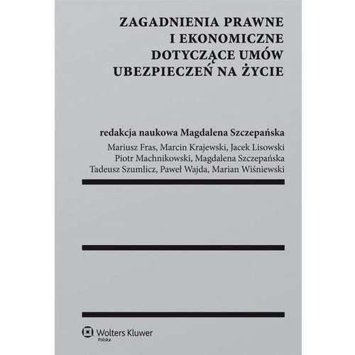 Zagadnienia prawne i ekonomiczne dotyczące umów ubezpieczeń na życie (224 str.)