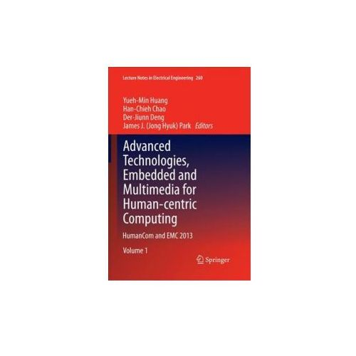 Advanced Technologies, Embedded and Multimedia for Human-centric Computing, 2 Teile