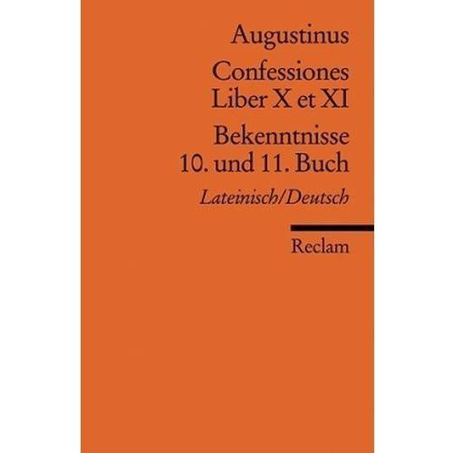 Bekenntnisse, 10. und 11. Buch. Confessiones, Liber X et XI (9783150185827)
