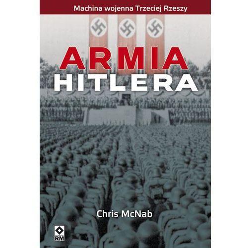 ARMIA HITLERA MACHINA WOJENNA III RZESZY, Chris McNab