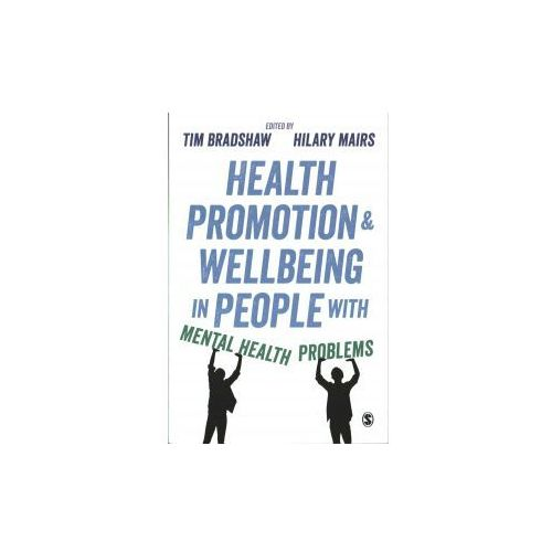 Health Promotion and Wellbeing in People with Mental Health Problems (9781473951969)