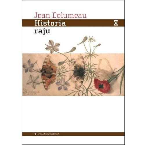 Historia raju - Jean Delumeau, Jean Delumeau