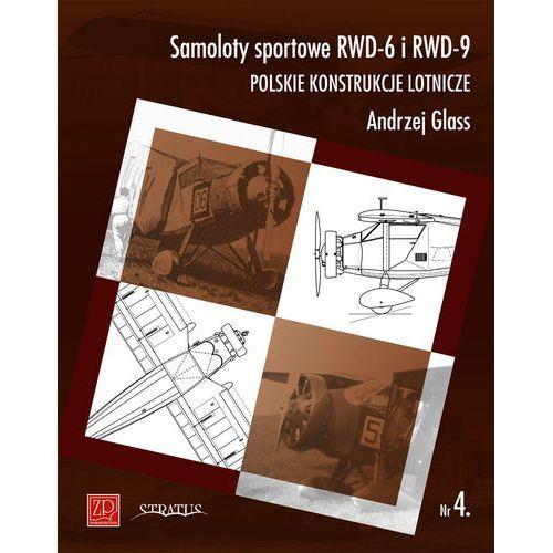 Samoloty sportowe RWD-6 i RWD-9. Polskie konstrukcje + zakładka do książki GRATIS (2014)